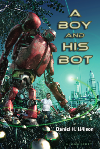 A Boy and His Bot by Daniel H. Wilson